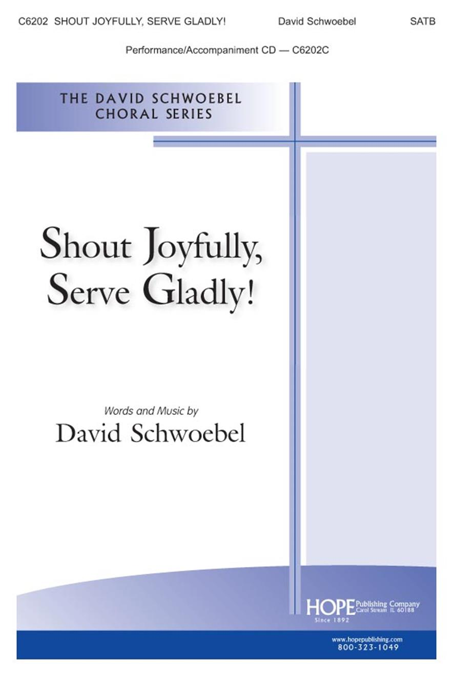 Shout Joyfully Serve Gladly - SATB Cover Image