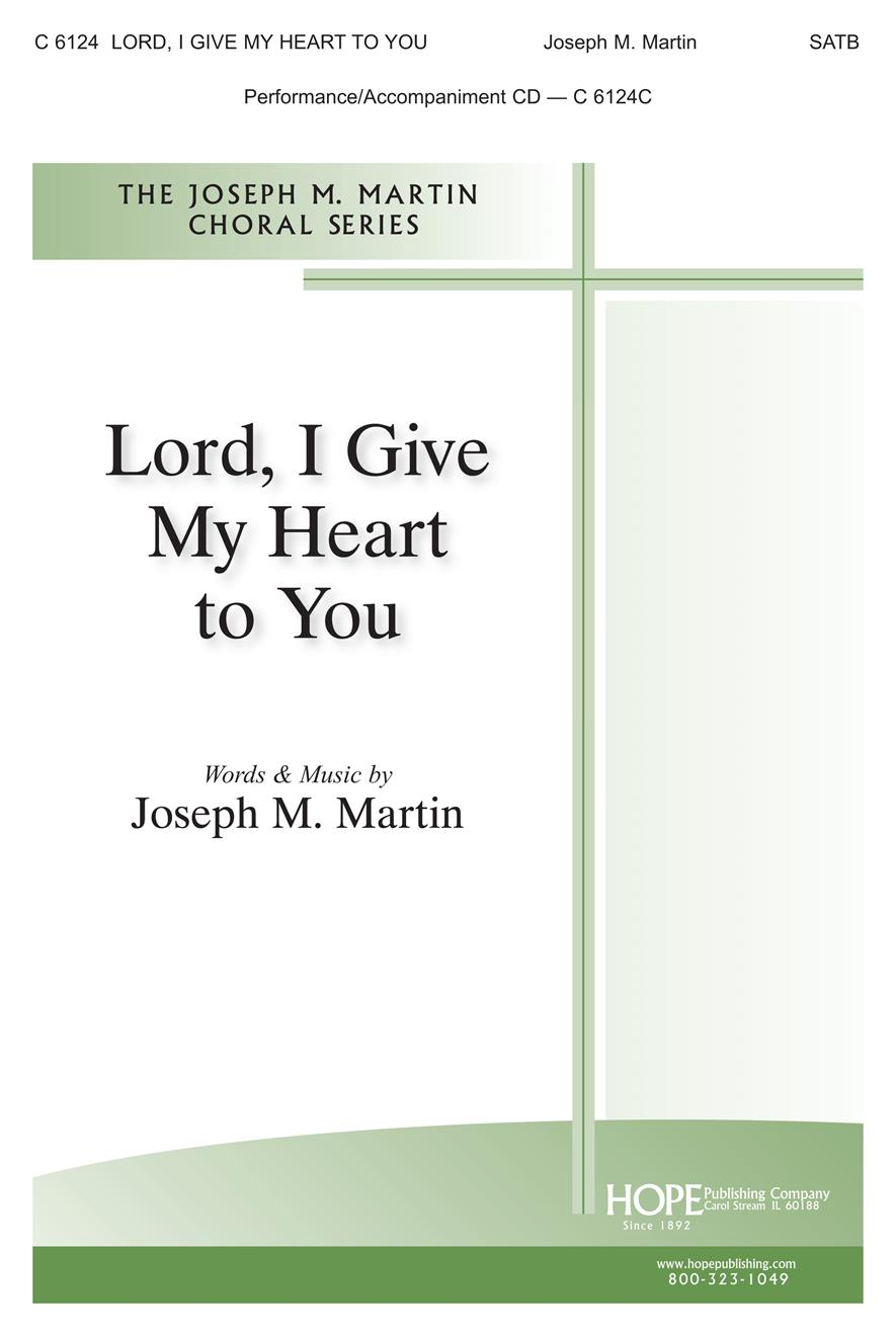 Lord I Give My Heart to You - SATB Cover Image