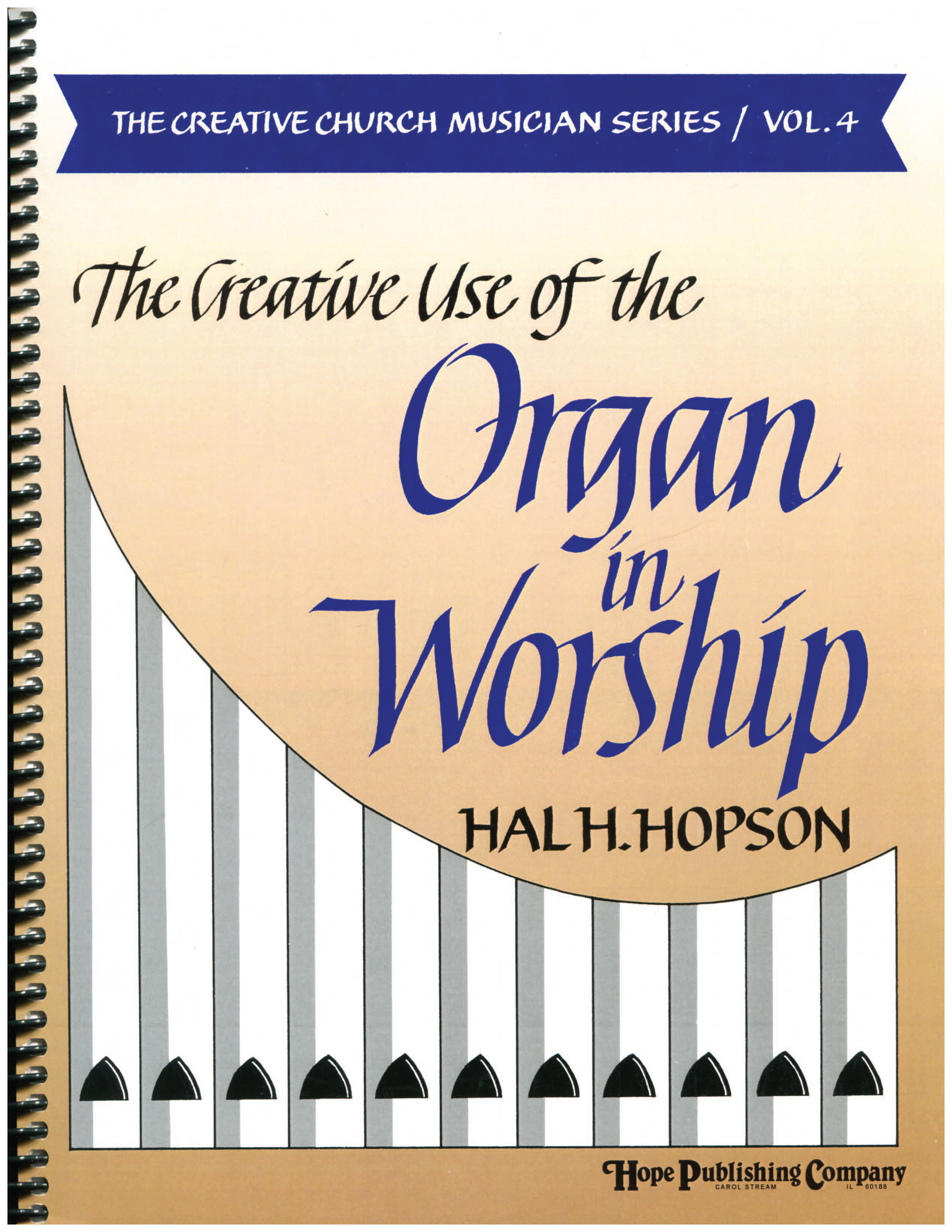 Creative Use of the Organ in Worship The (Vol. 4) Cover Image