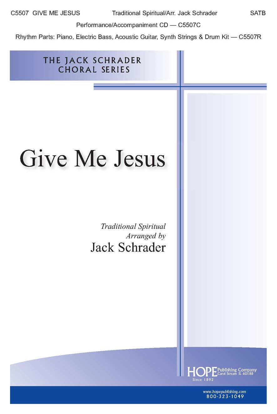Give Me Jesus - SATB Cover Image