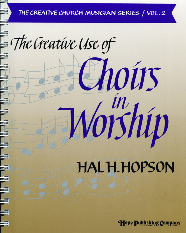 Creative Use of Choirs in Worship The (Vol. 2) Cover Image