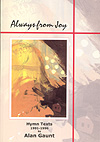 Always from Joy - Alan Gaunt Hymn Collection Cover Image