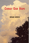 Christ Our Hope - Brian Wren Hymn Collection Cover Image