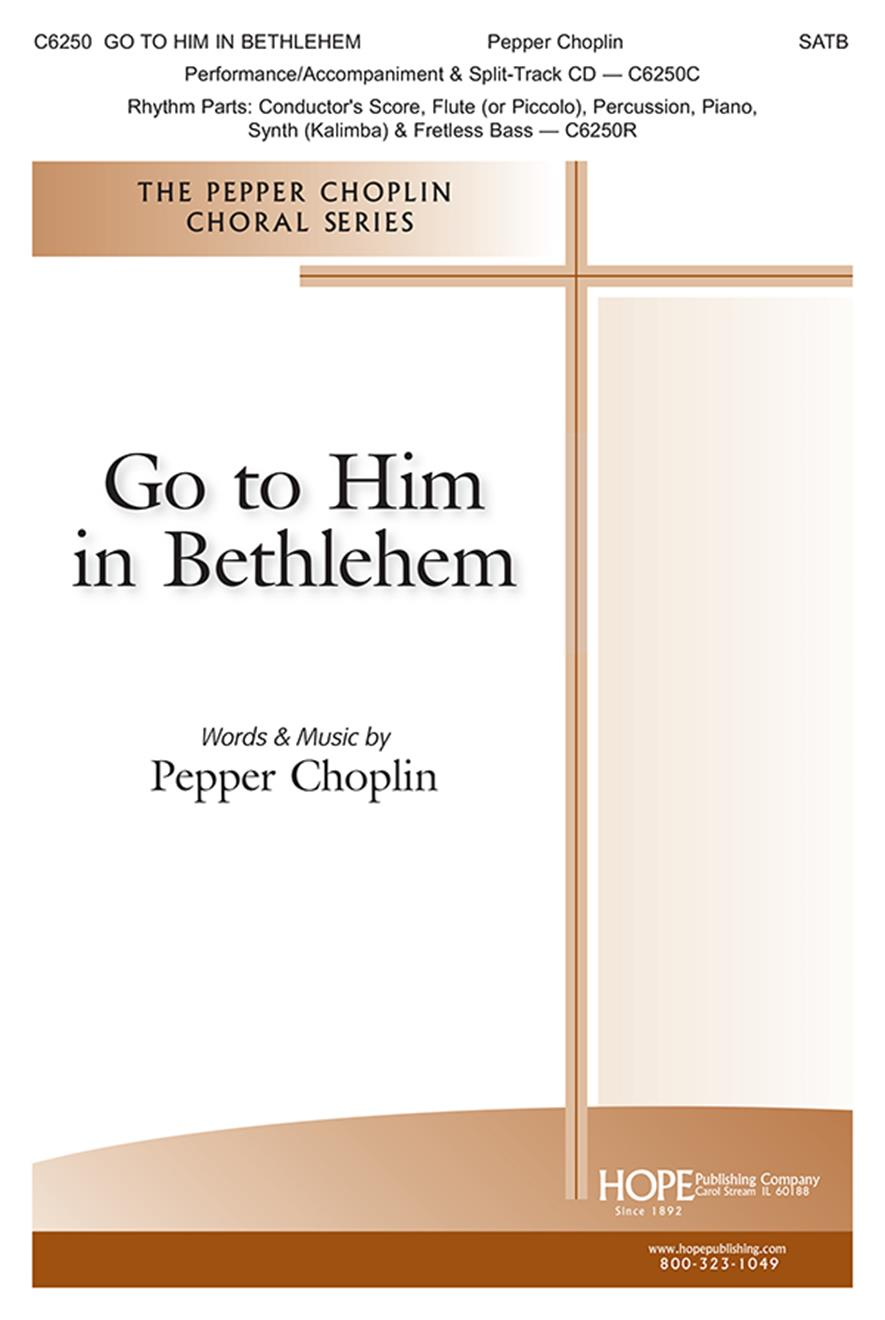 Go To Him In Bethlehem - SATB Cover Image