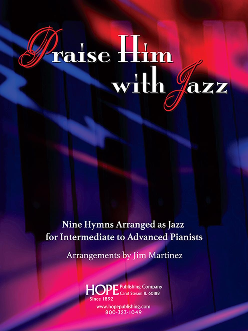 Praise Him with Jazz: Nine Hymns Arranged for Jazz Piano Cover Image