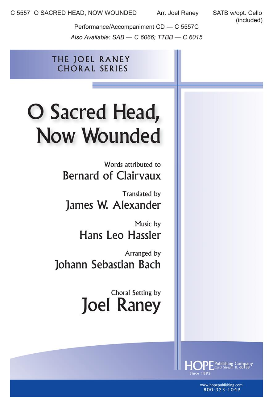 O Sacred Head Now Wounded - SATB w-opt. Cello Cover Image