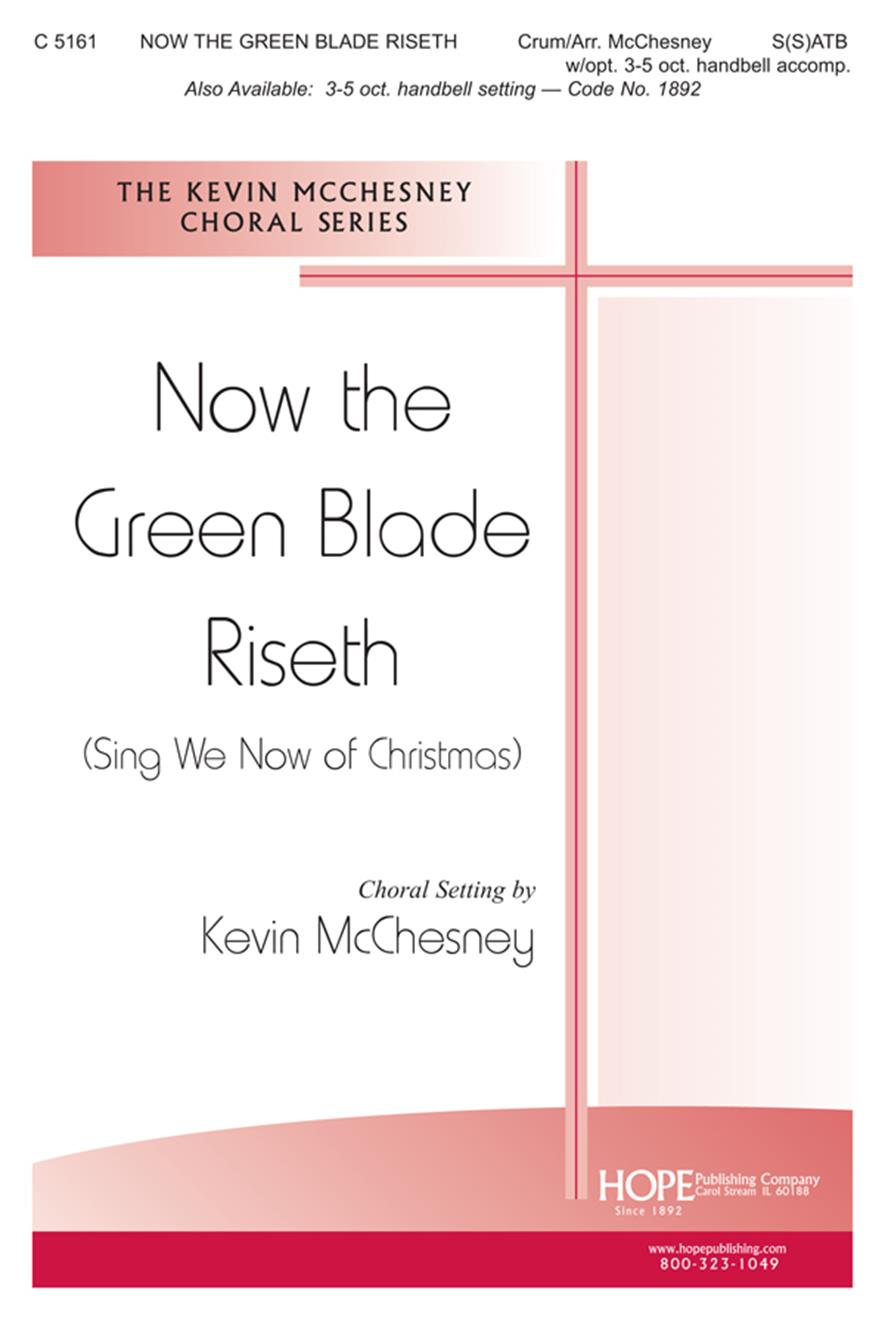 Now the Green Blade Riseth (Sing We Now of Chistmas) - SATB w-opt. 3-5 oct. Bell Cover Image