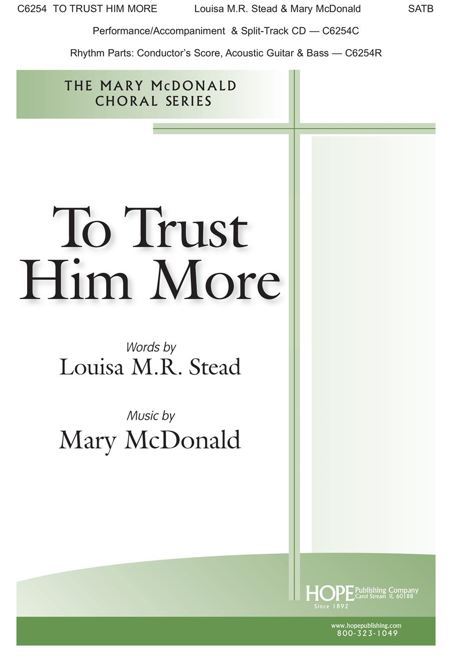 To Trust Him More - SATB Cover Image