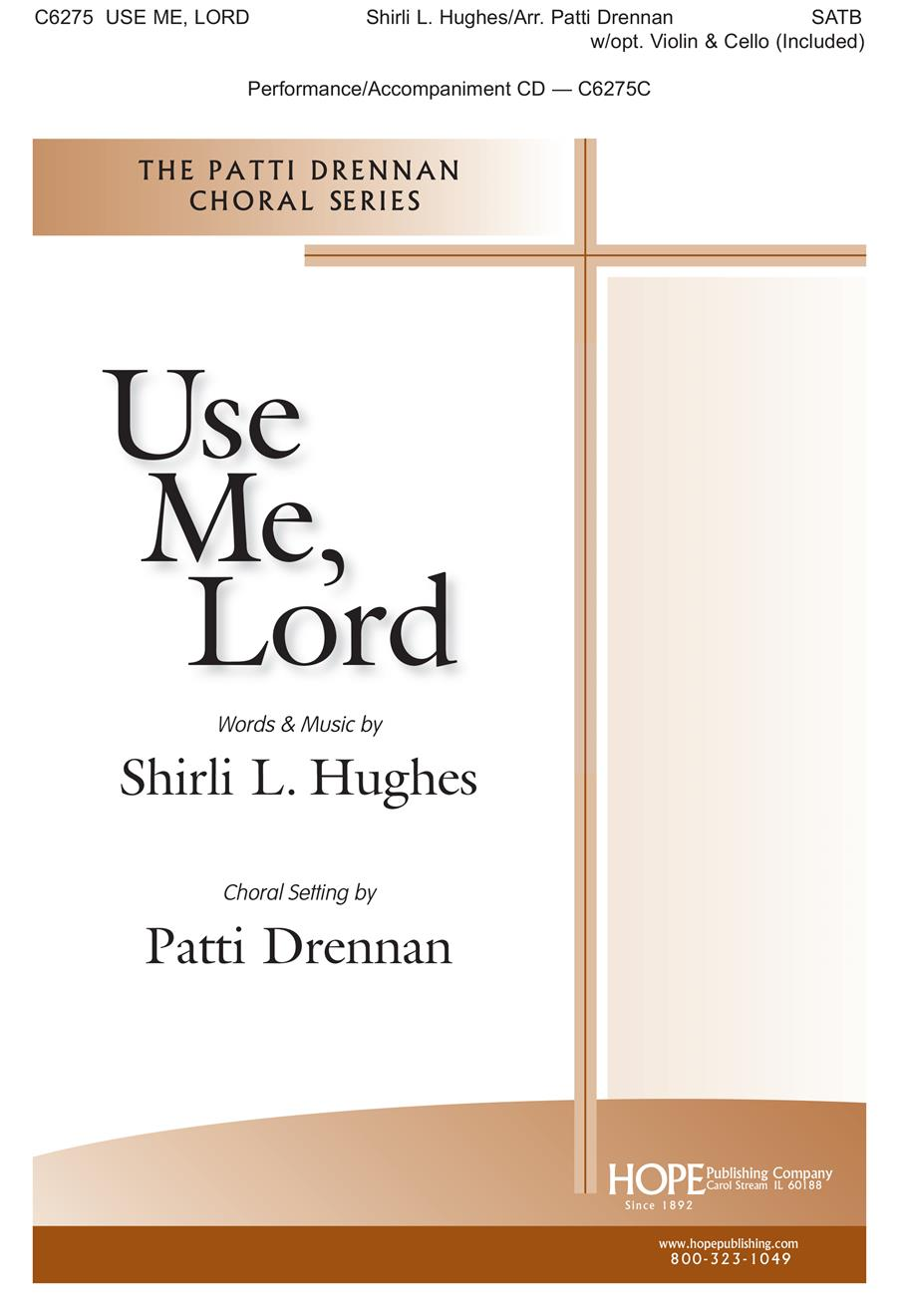 Use Me Lord - SATB w- violin and cello Cover Image
