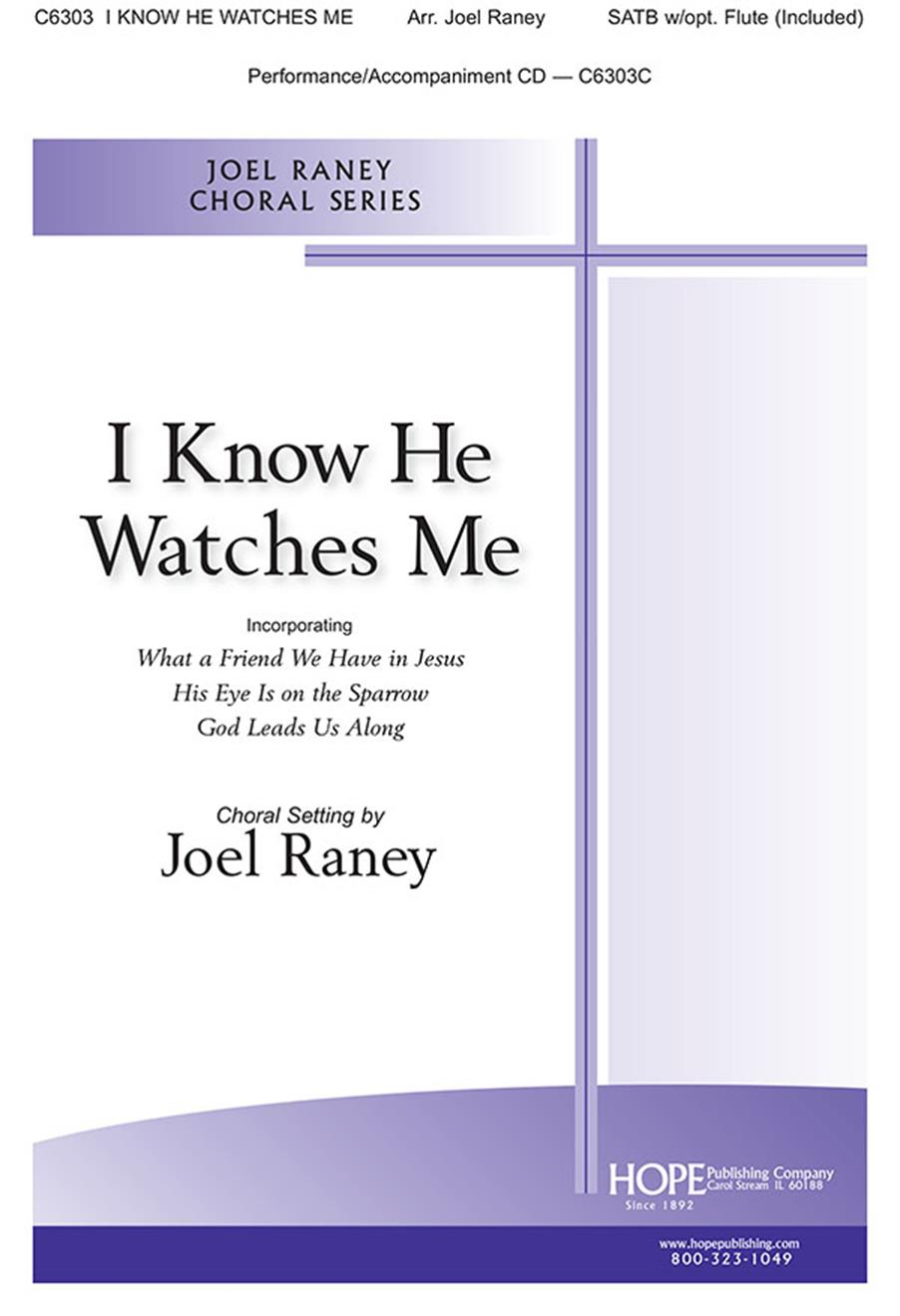 I Know He Watches Me - SATB Cover Image