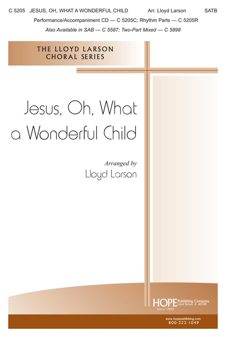 Jesus Oh What a Wonderful Child - SATB Cover Image