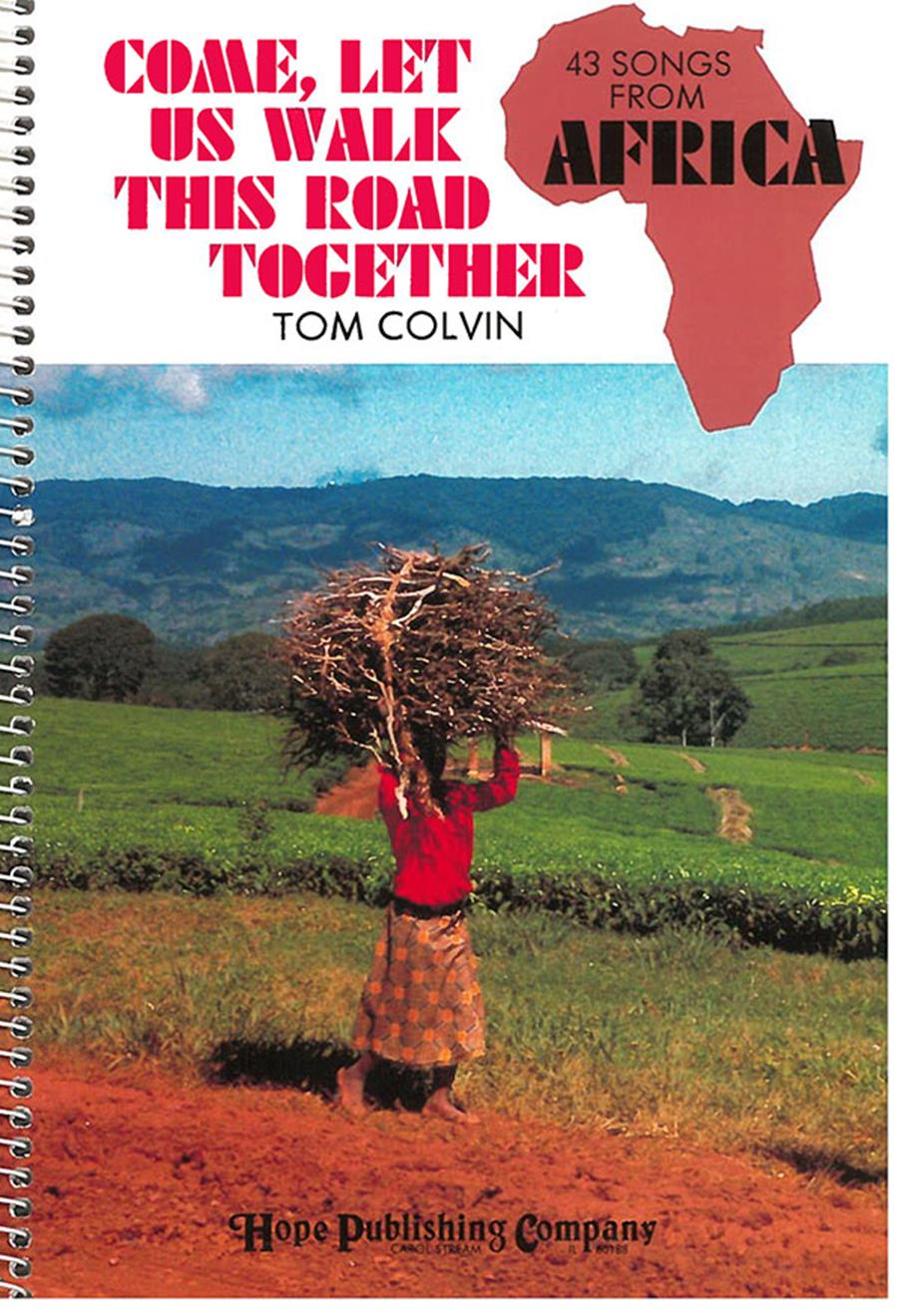 Come Let Us Walk this Road Together - Tom Colvin Hymn Collection Cover Image