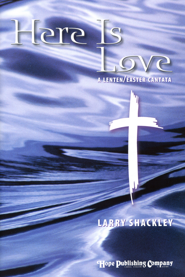 Here Is Love - Easter Cantata Cover Image