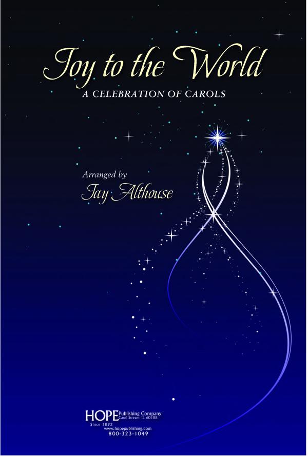 Joy to the World: A Celebration of Carols - Score Cover Image