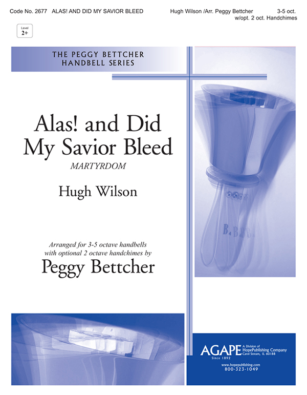 Alas and Did My Savior Bleed - 3-5 Oct. w-opt. 2 Handchimes Cover Image