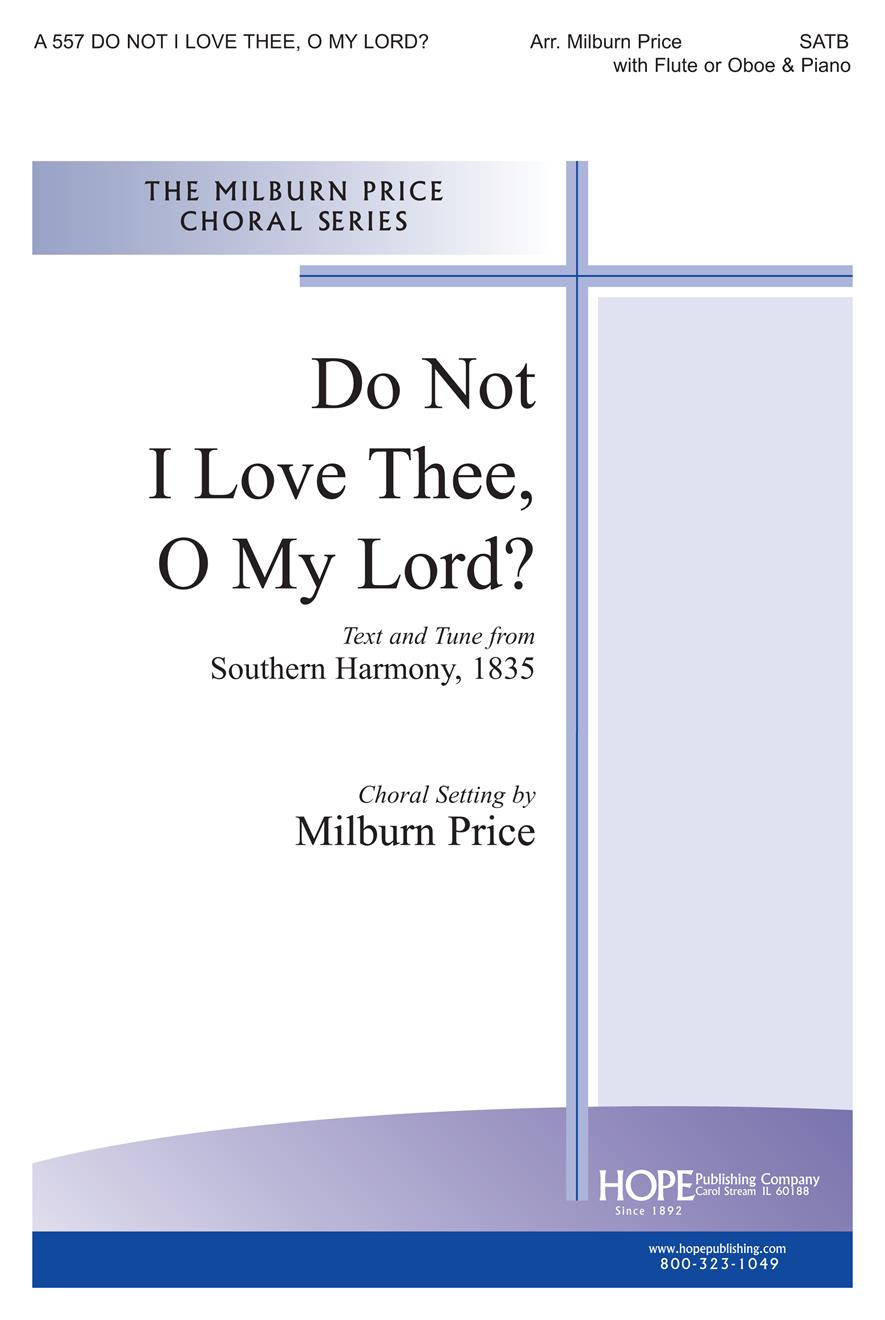 Do Not I Love Thee O My Lord - SATB Cover Image