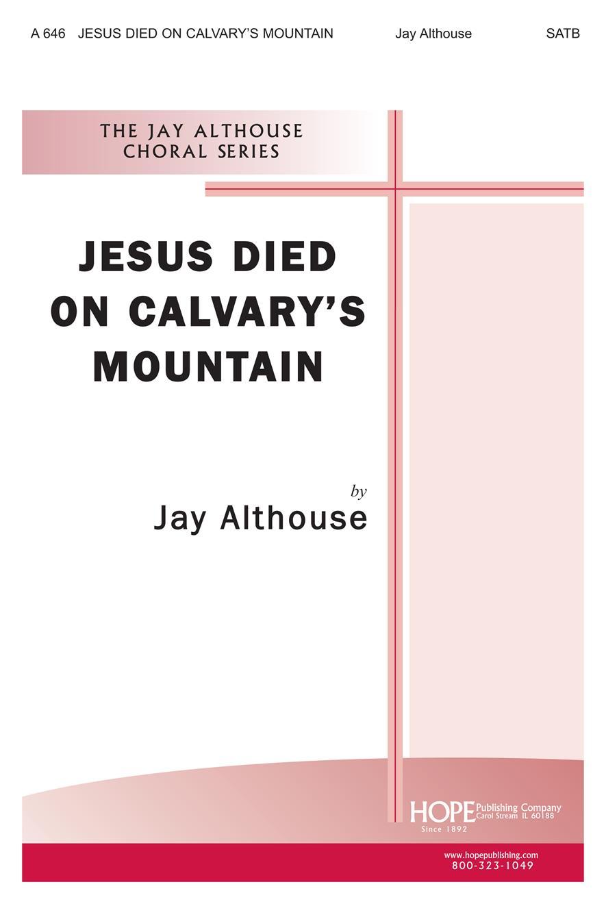 Jesus Died on Calvary's Mountain - SATB Cover Image