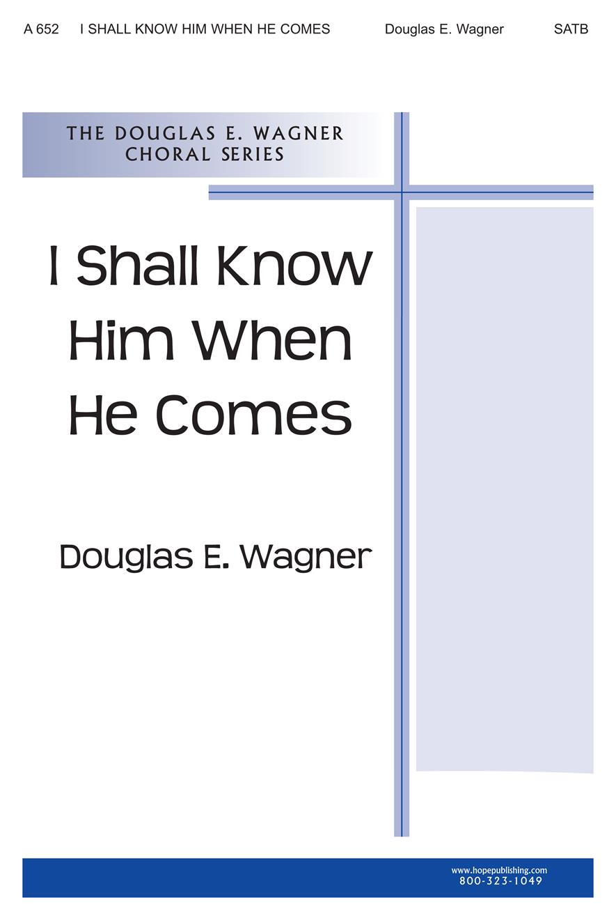 I Shall Know Him When He Comes Cover Image