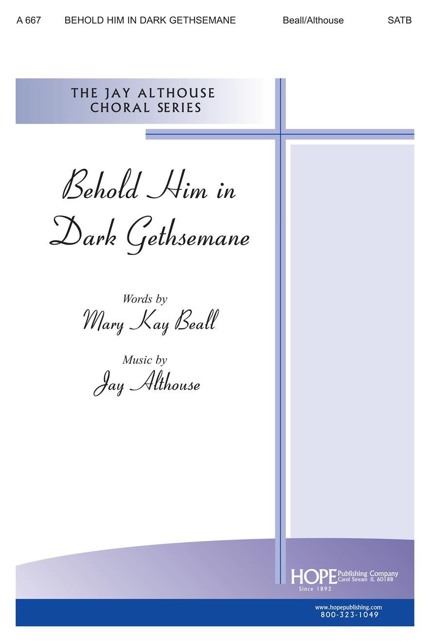 Behold Him in Dark Gethsemane - SATB Cover Image