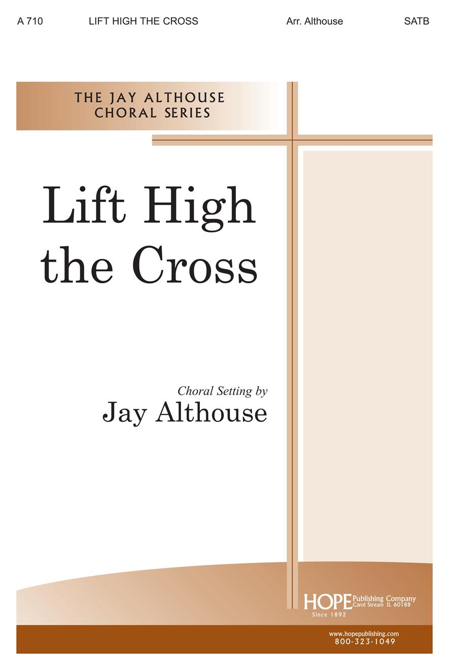 Lift High the Cross - SATB Cover Image