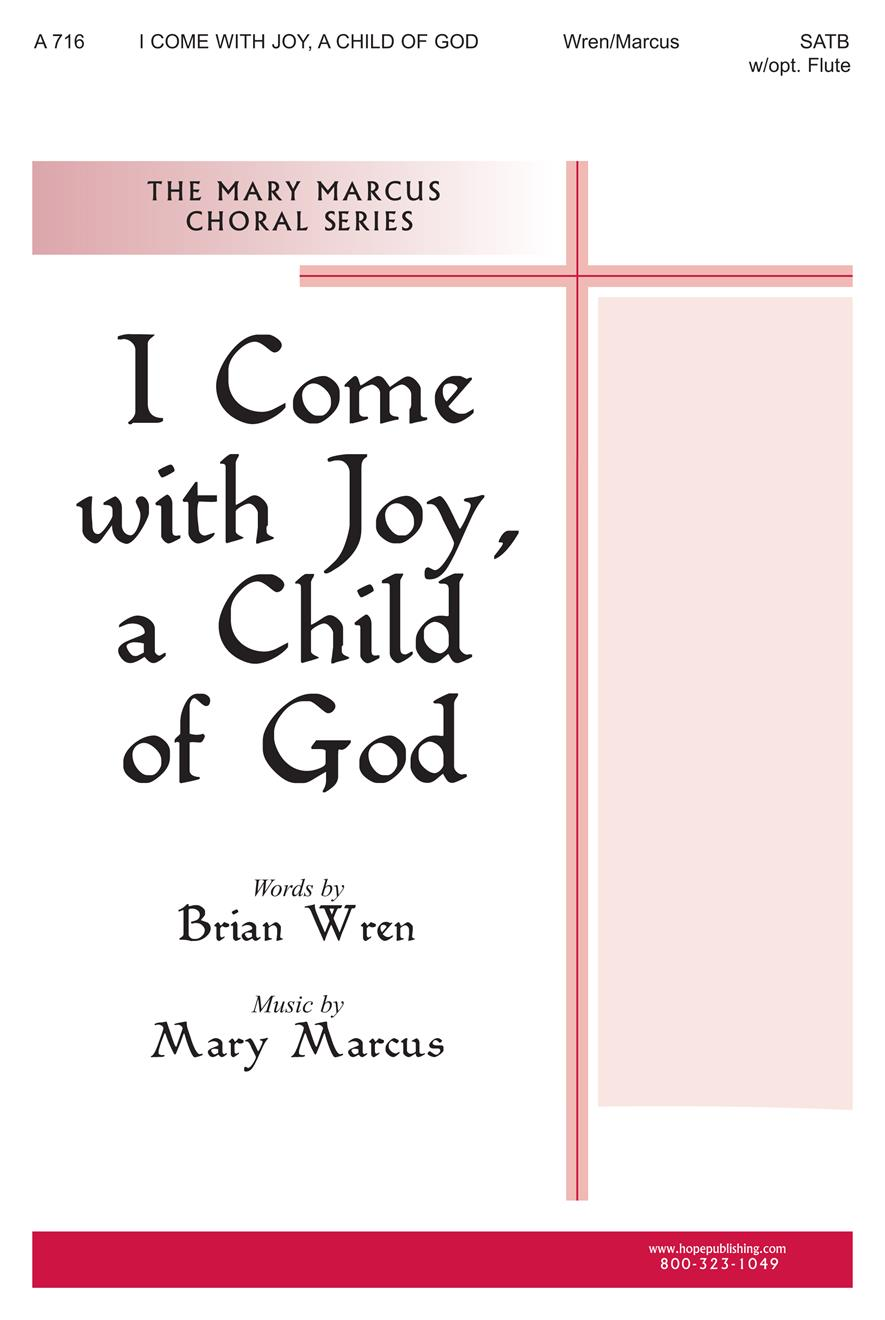 I Come with Joy a Child of God - SATB w-opt. Flute Cover Image