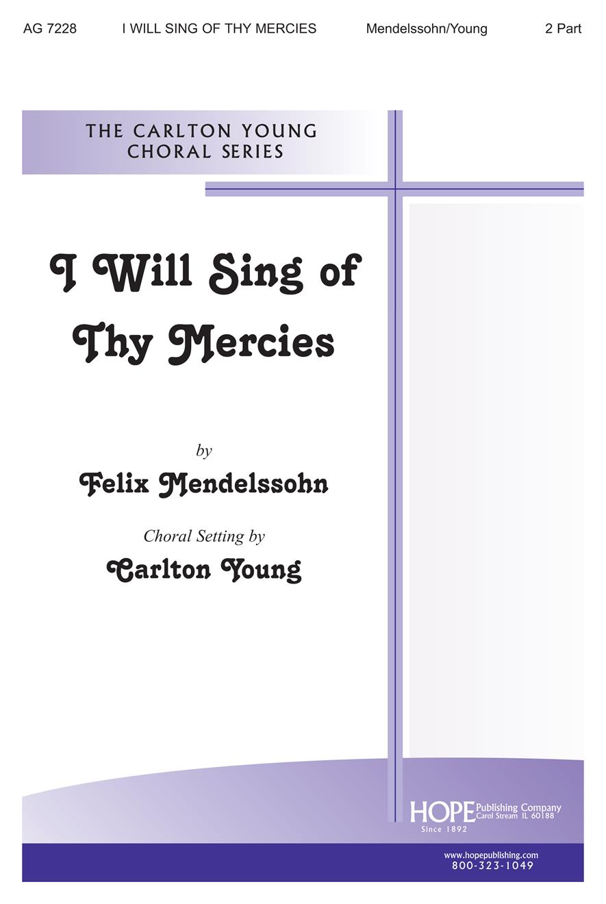 I Will Sing of Thy Mercies - Two-Part Cover Image