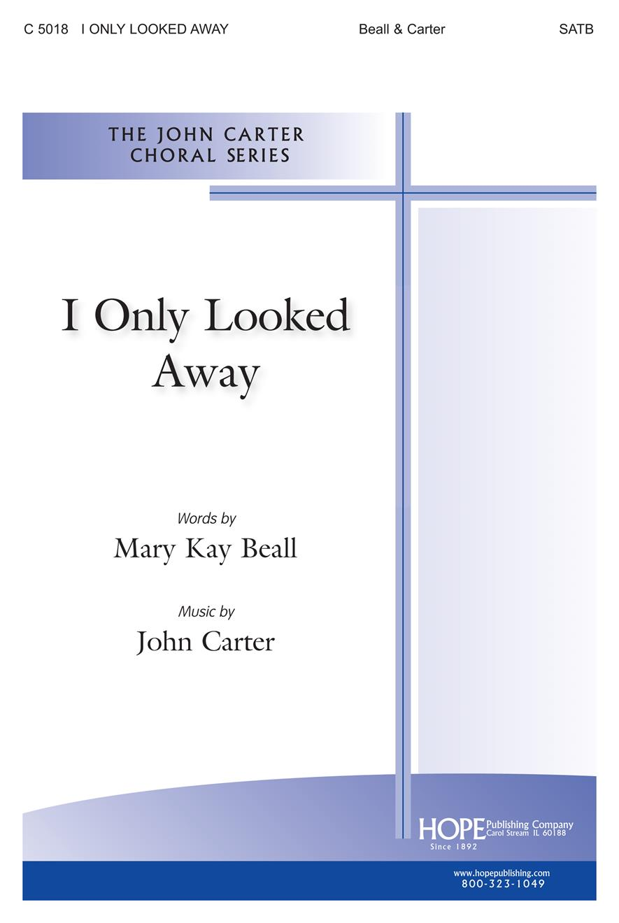 I Only Looked Away - SATB Cover Image