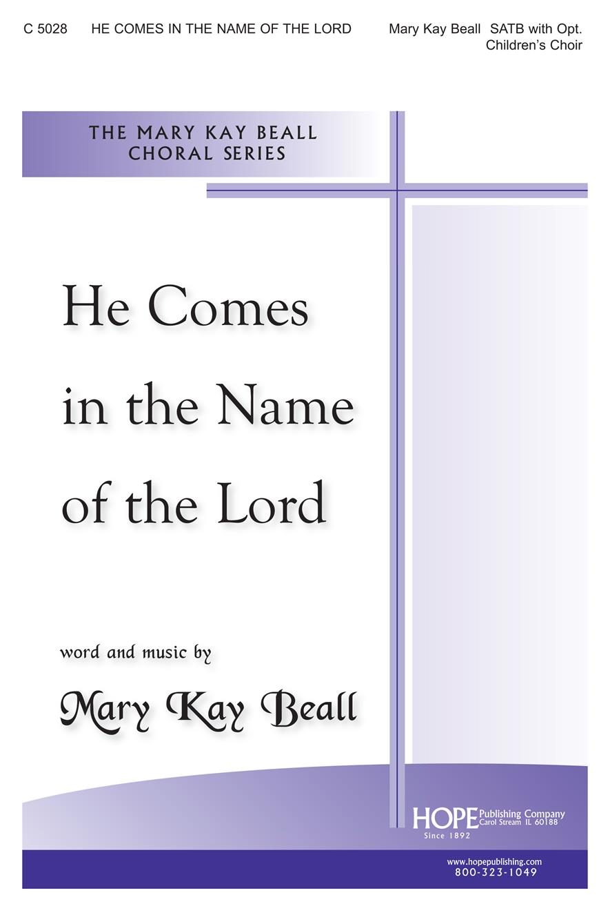 He Comes in the Name of the Lord - SATB w-opt. Children's Choir Cover Image