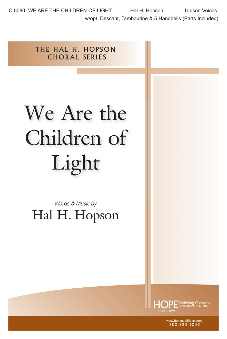We Are the Children of Light - Unison w-opt. Descant Tamb. and Handbells Cover Image