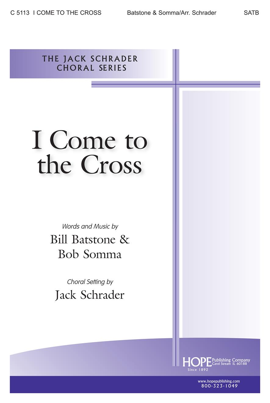 I Come to the Cross - SATB Cover Image