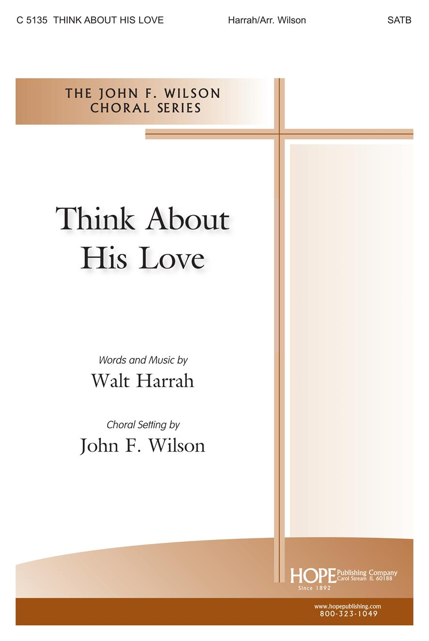 Think About His Love - SATB Cover Image