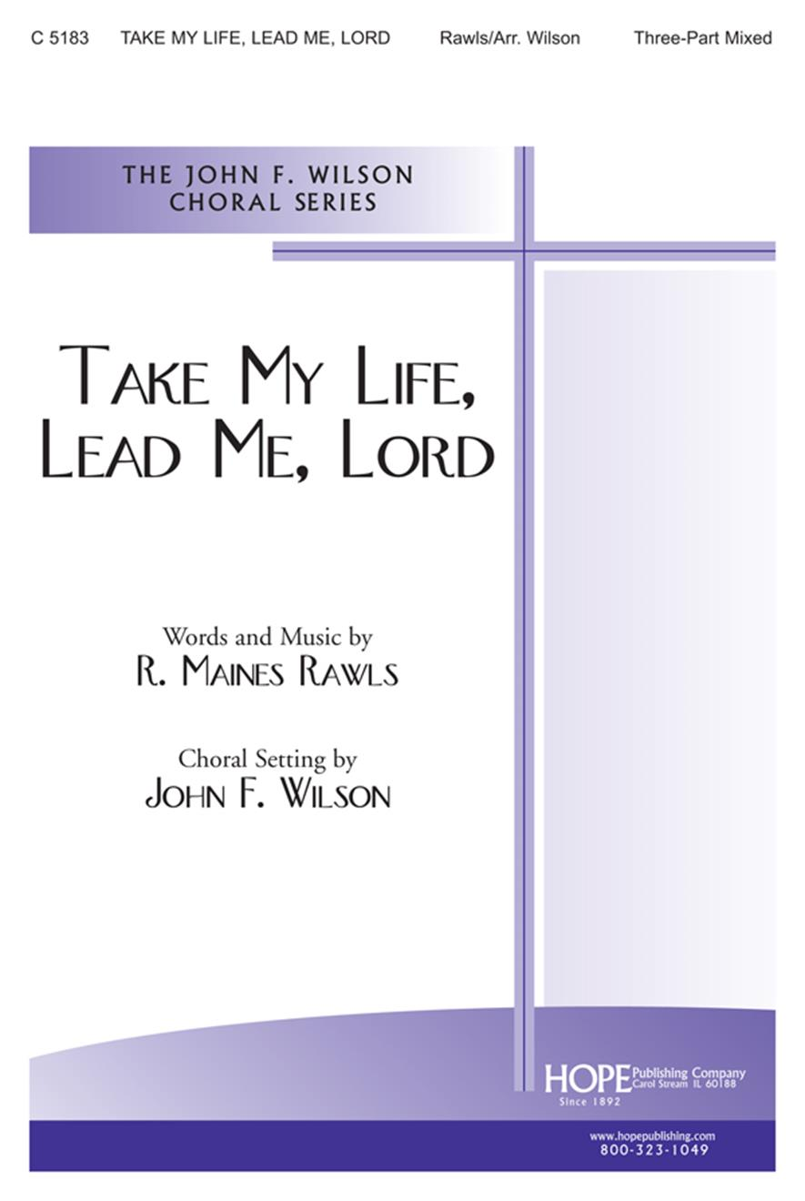 Take My Life Lead Me Lord - Three-Part Mixed Cover Image