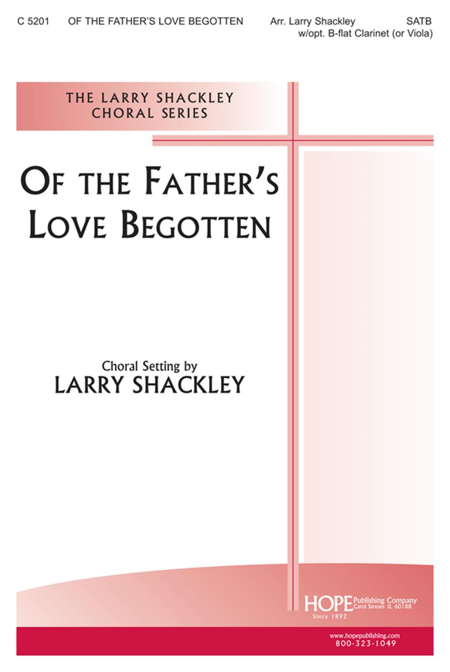 Of the Father's Love Begotten - SATB w-opt. B-flat Clarinet (or Viola) Cover Image