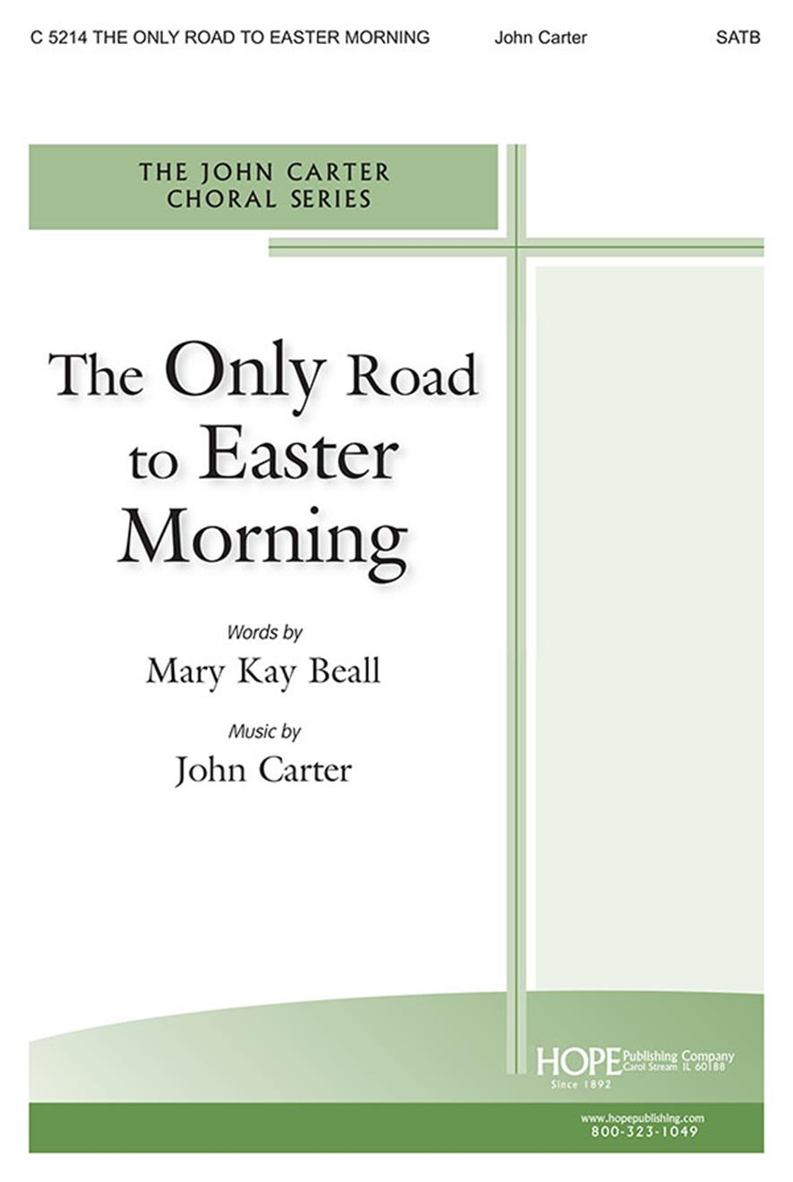 Only Road to Easter Morning The - SATB Cover Image