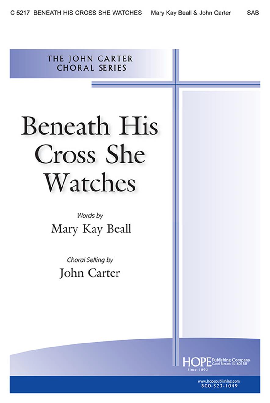 Beneath His Cross She Watches - SAB Cover Image