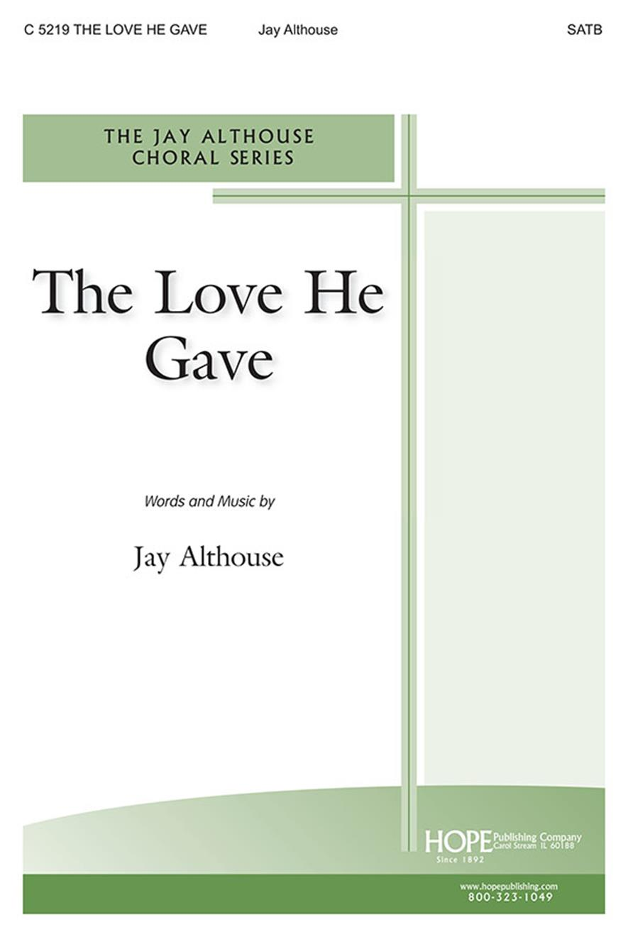 Love He Gave The - SATB Cover Image