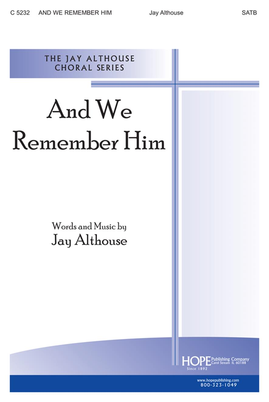 And We Remember Him - SATB Cover Image