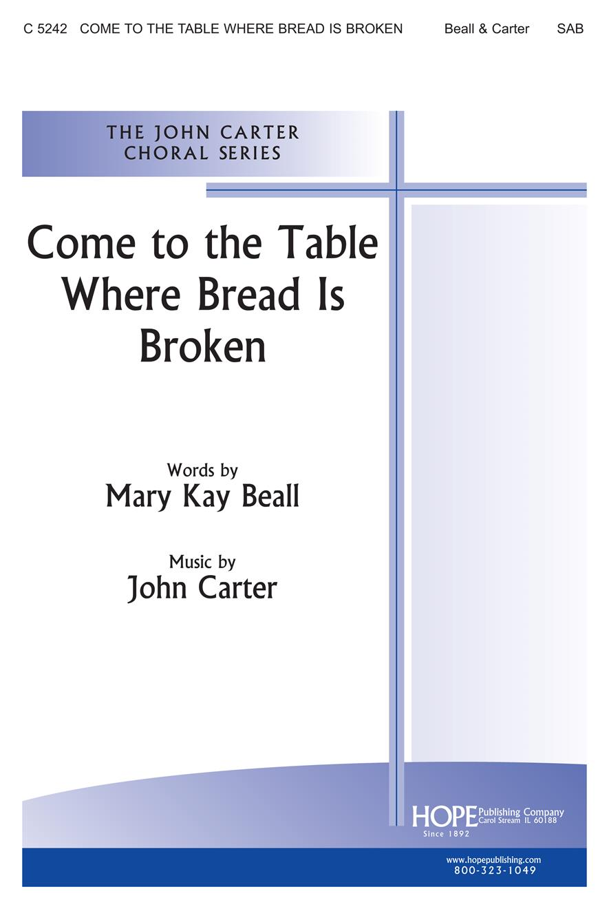 Come to the Table Where Bread Is Broken - SAB Cover Image