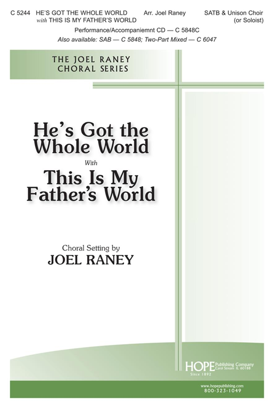 He's Got the Whole World w- This Is My Father's World - SATB and Unison Choir Cover Image