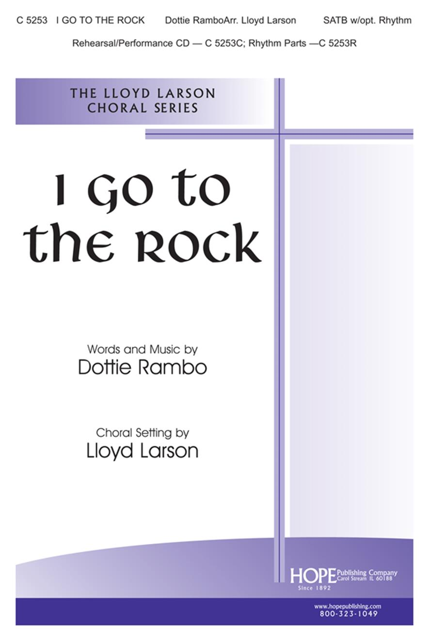 I Go to the Rock - SATB Cover Image