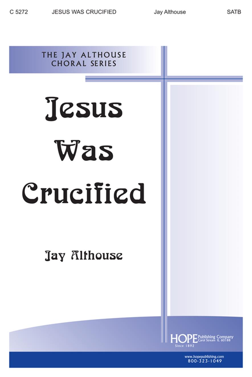 Jesus Was Crucified - SATB Cover Image
