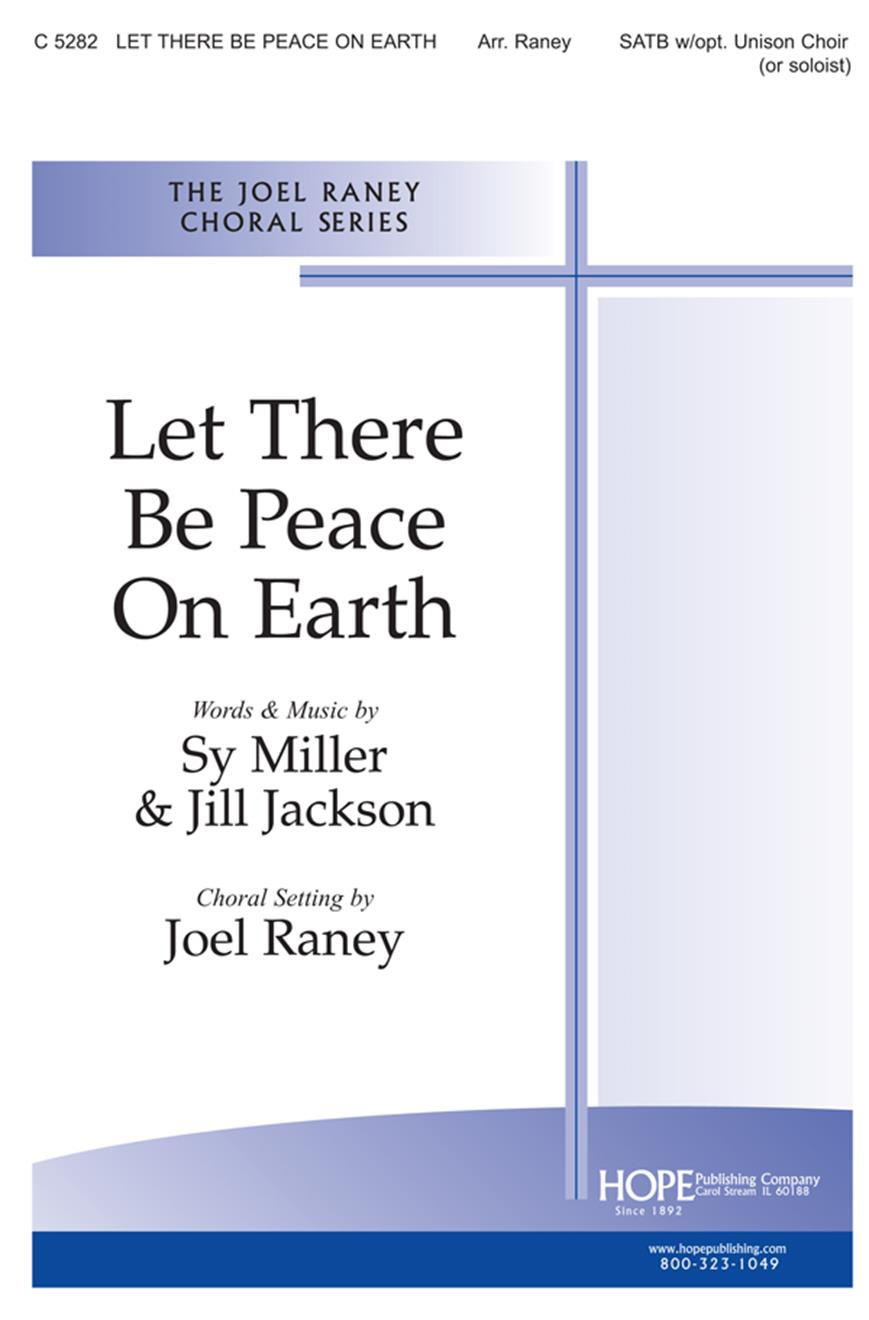 Let There Be Peace on Earth - SATB w-opt. Unison Choir (or Soloist) Cover Image