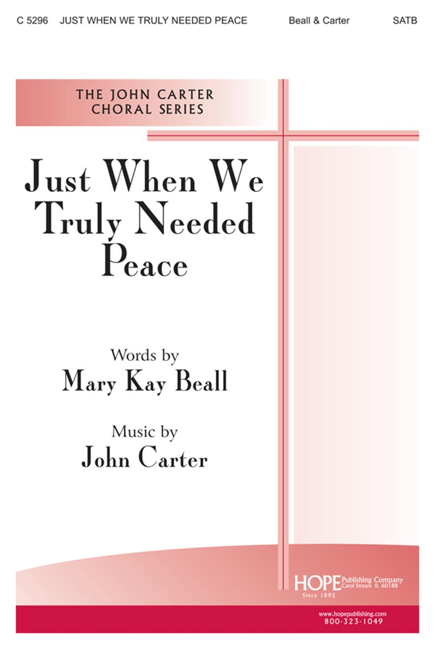 Just When We Truly Needed Peace - SATB Cover Image
