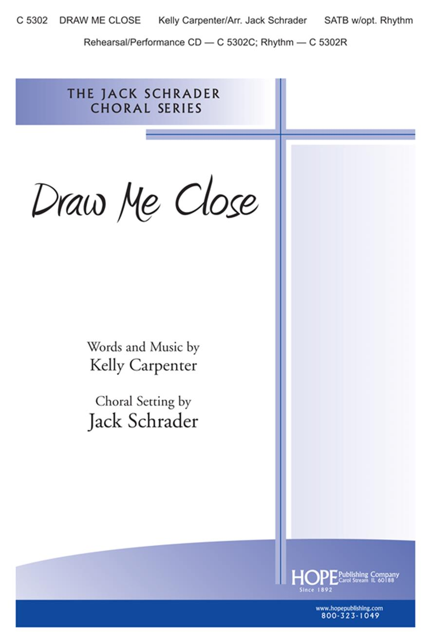 Draw Me Close - SATB Cover Image