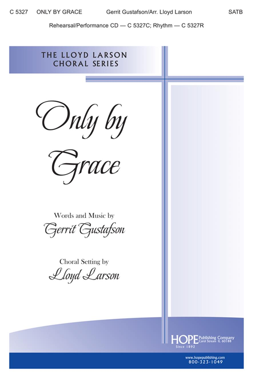 Only by Grace - SATB Cover Image
