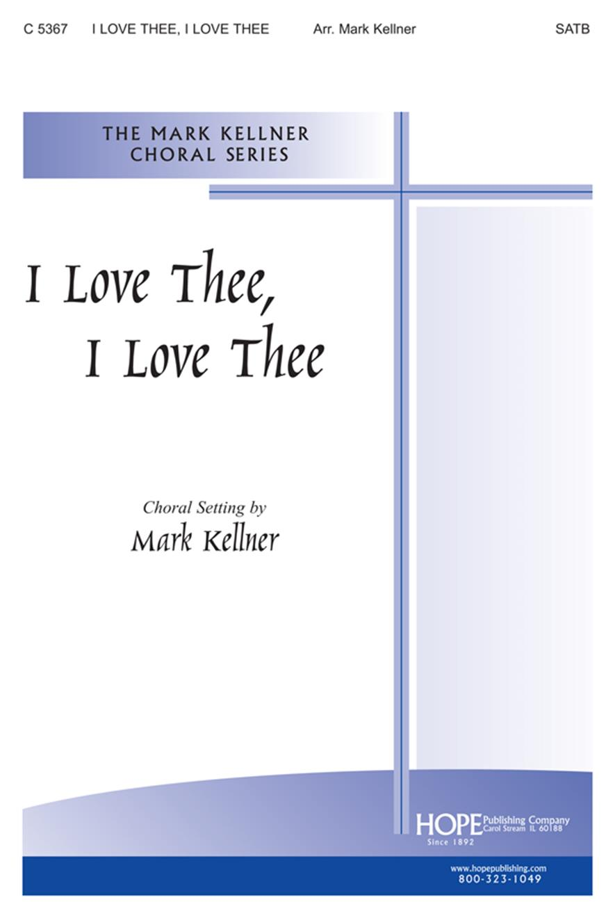 I Love Thee I Love Thee - SATB Cover Image