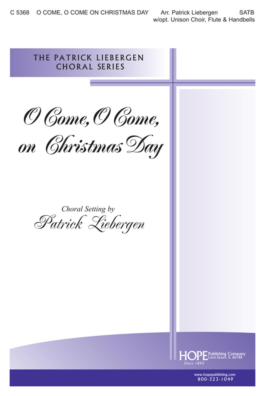 O Come O Come On Christmas Day - SATB w-opt. Unison Choir and Flute Cover Image