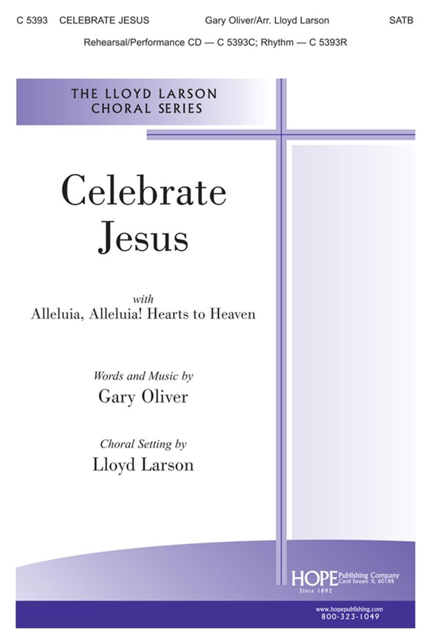 Celebrate Jesus w- Alleluia Alleluia Hearts to Heaven - SATB Cover Image
