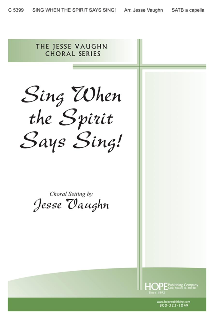 Sing When the Spirit Says Sing - SATB a cappella Cover Image