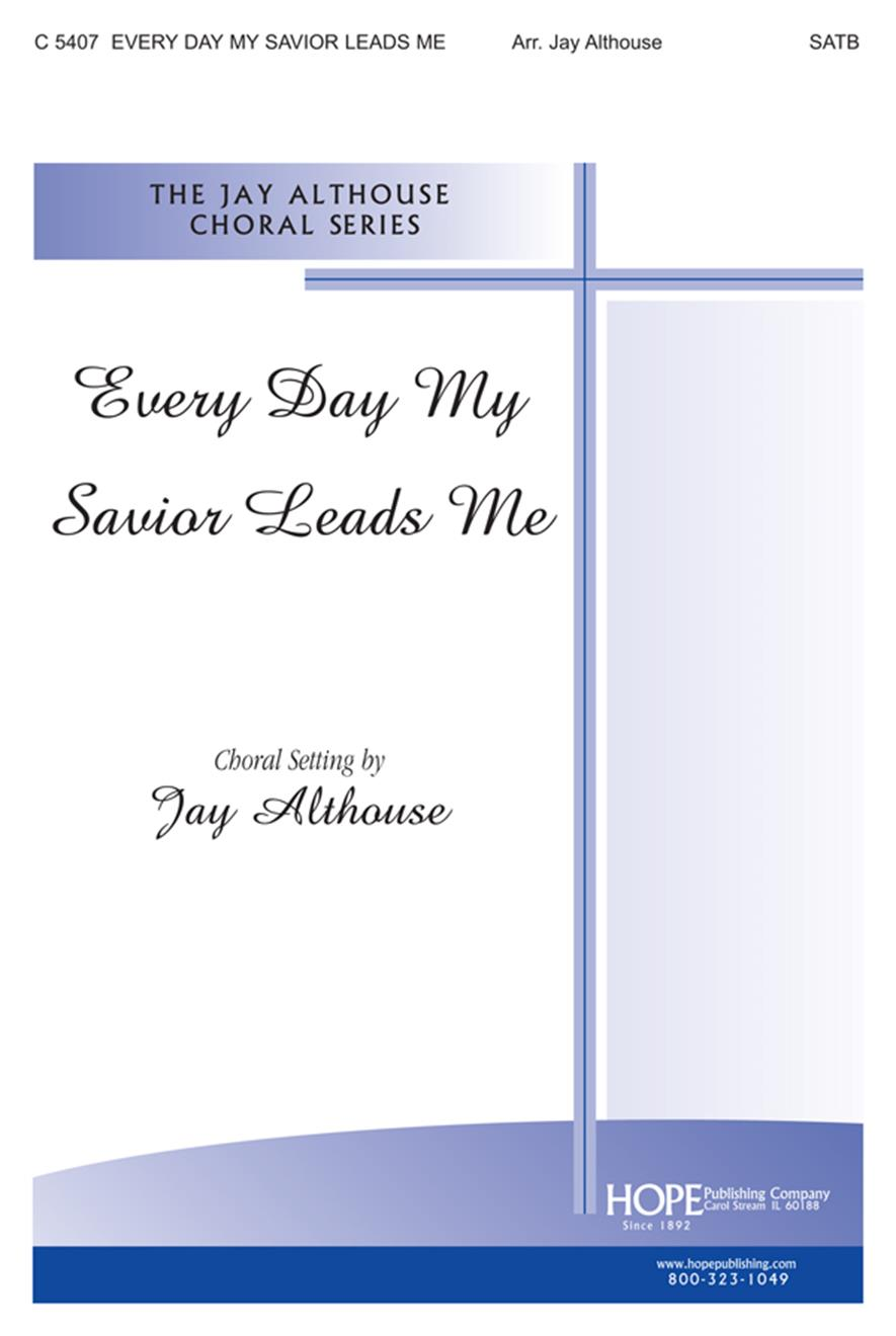 Every Day My Savior Leads Me - SATB Cover Image